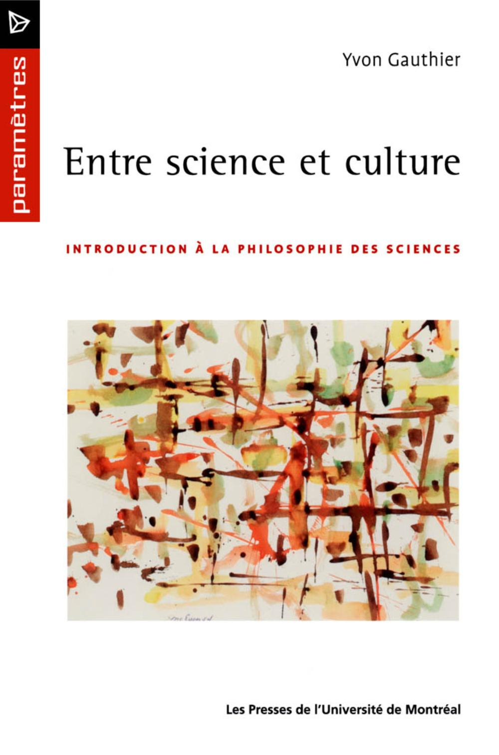 ENTRE SCIENCE ET CULTURE. INTRODUCTION A LA PHILOSOPHIE DES SCIENCES
