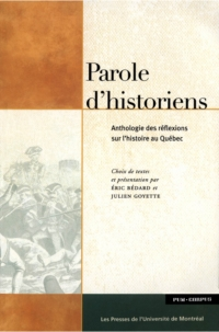 Parole d'historiens. Anthologie des réflexions sur l'histoire au Québec