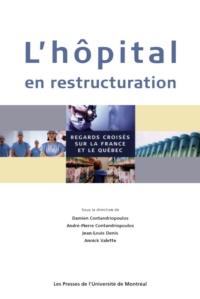 L'hôpital en restructuration. Regards croisés sur la France et le Québec