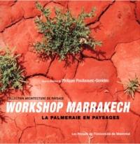 Workshop Marrakech. La palmeraie en paysages