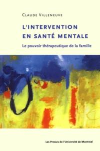 L'intervention en santé mentale. Le pouvoir thérapeutique de la famille