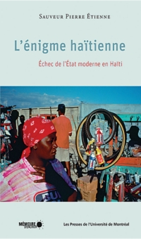 L'énigme haïtienne. Échec de l'État moderne en Haïti