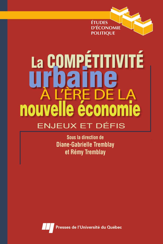 Compétitivité urbaine à l'ère de la nouvelle économie