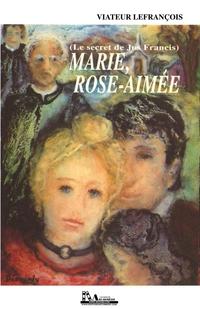 Marie, Rose-Aimée (Le secre...