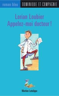 Lorian Loubier - Appelez-moi docteur !