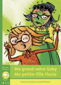 Ma grand-mère Gaby - Ma petite-fille Flavie