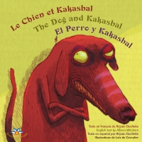 Image de couverture (Le chien et Kakasbal / The Dog and Kakasbal / El Perro y Kakasbal)