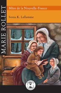 Marie Rollet Mère de Nouvelle-France
