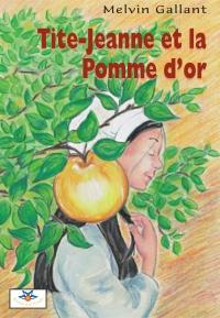 Image de couverture (Tite-Jeanne et la Pomme d'or)