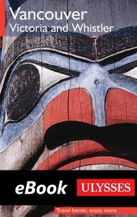 Vancouver, Victoria, Whistler