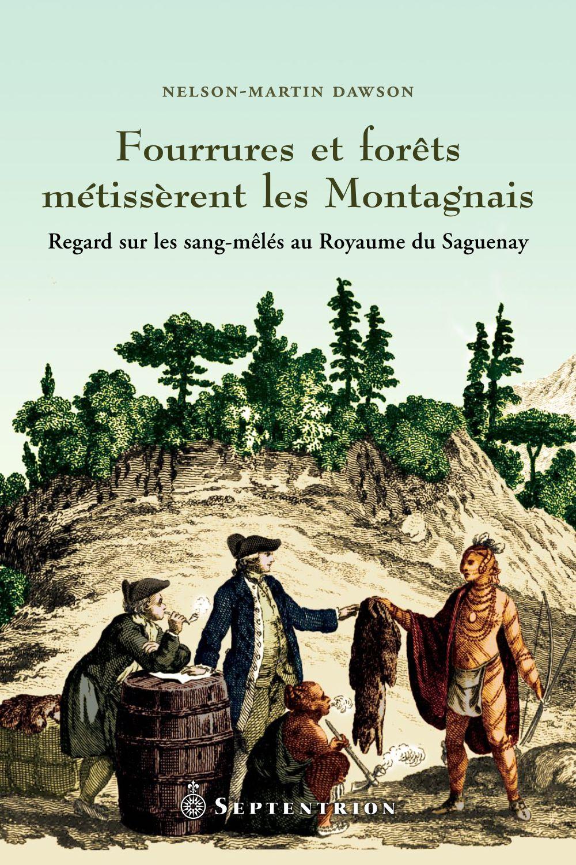 Fourrures et forêts métissèrent les Montagnais