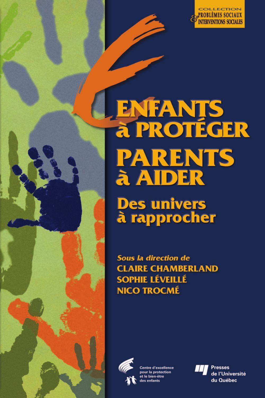 Enfants à protéger, des parents à aider : deux univers à rapprocher
