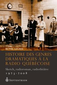 Histoire des genres dramatiques à la radio québécoise, 1923-2008