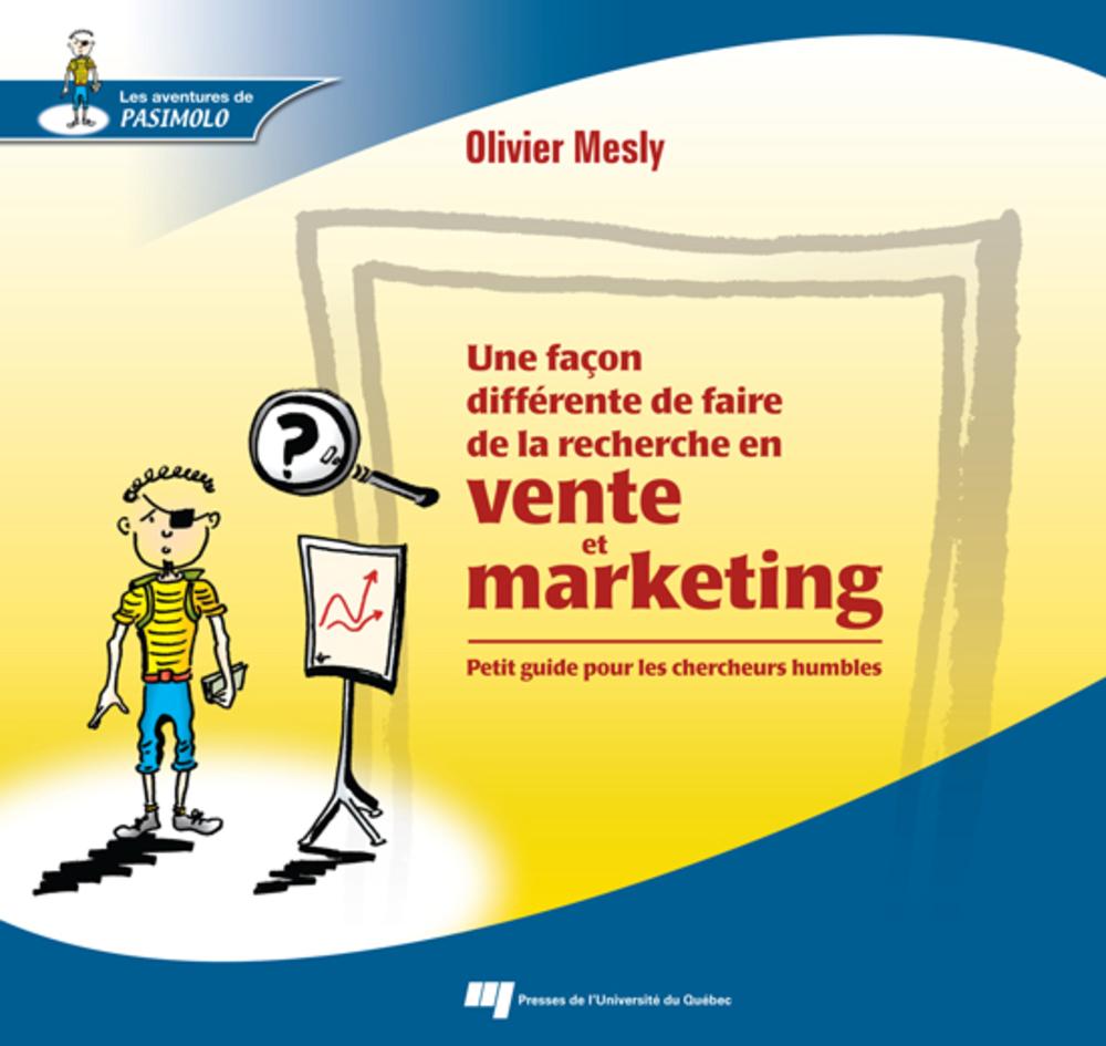 Une façon différente de faire de la recherche en vente et marketing