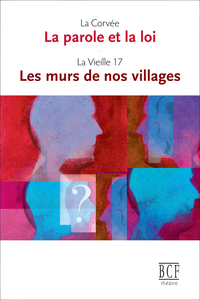 La parole et la loi suivi de Les murs de nos villages