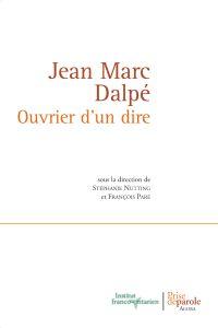 Jean Marc Dalpé. Ouvrier d'un dire