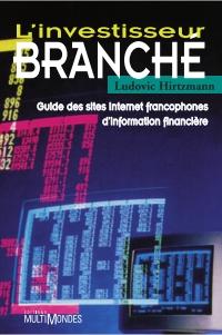 Image de couverture (L'investisseur branché : guide des sites Internet francophones d'information financière)