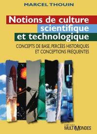 Notions de culture scientifique et technologique : concepts de base, percées historiques et conceptions fréquentes