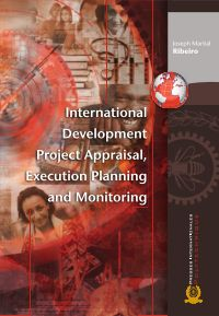 International Development Project Appraisal, Execution Planning and Monitoring