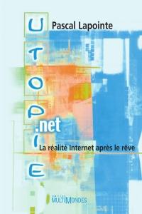 Utopie.net: la réalité Inte...