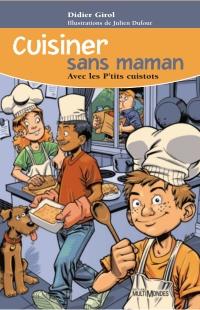 Image de couverture (Cuisiner sans maman avec les P'tits cuistots)