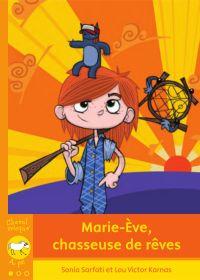Marie-Ève, chasseuse de rêves