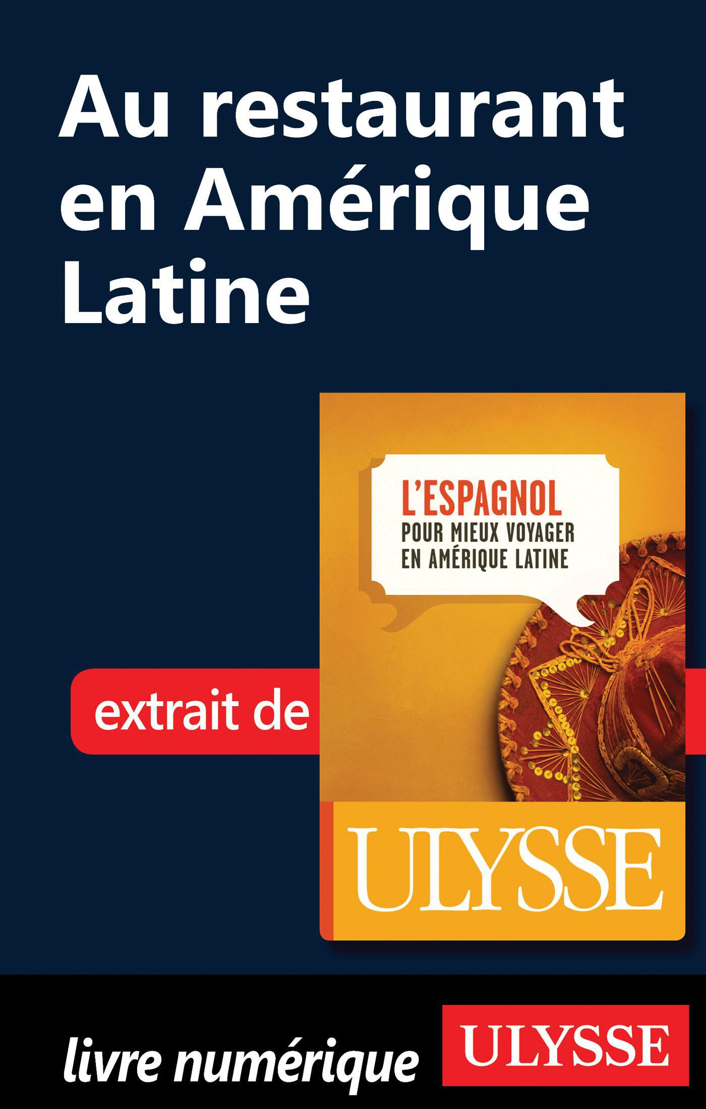 AU RESTAURANT EN AMERIQUE LATINE (GUIDE DE CONVERSATION)