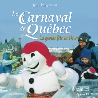 Le Carnaval de Québec: la g...