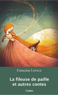 Image de couverture (La fileuse de paille et autres contes)