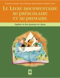 Livre documentaire au préscolaire et au primaire