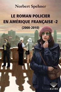 Roman policier en Amérique française -2 (Le)