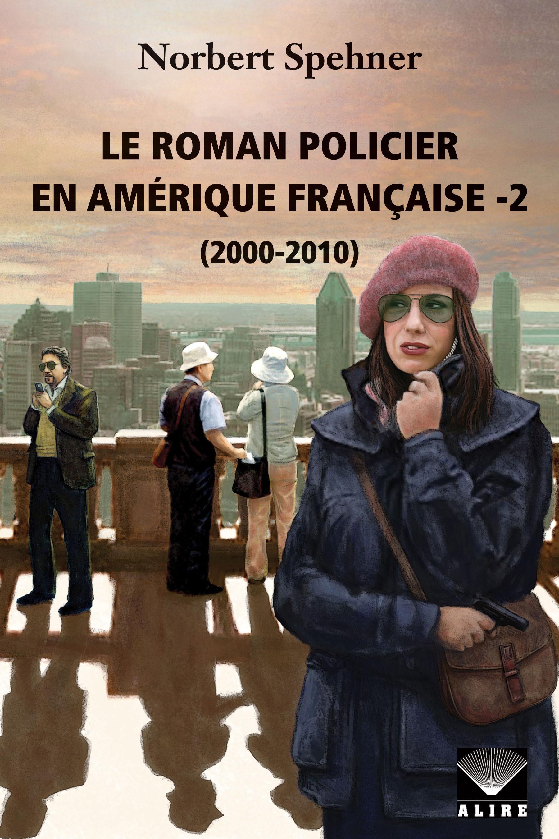 ROMAN POLICIER EN AMERIQUE FRANCAISE -2 (LE)