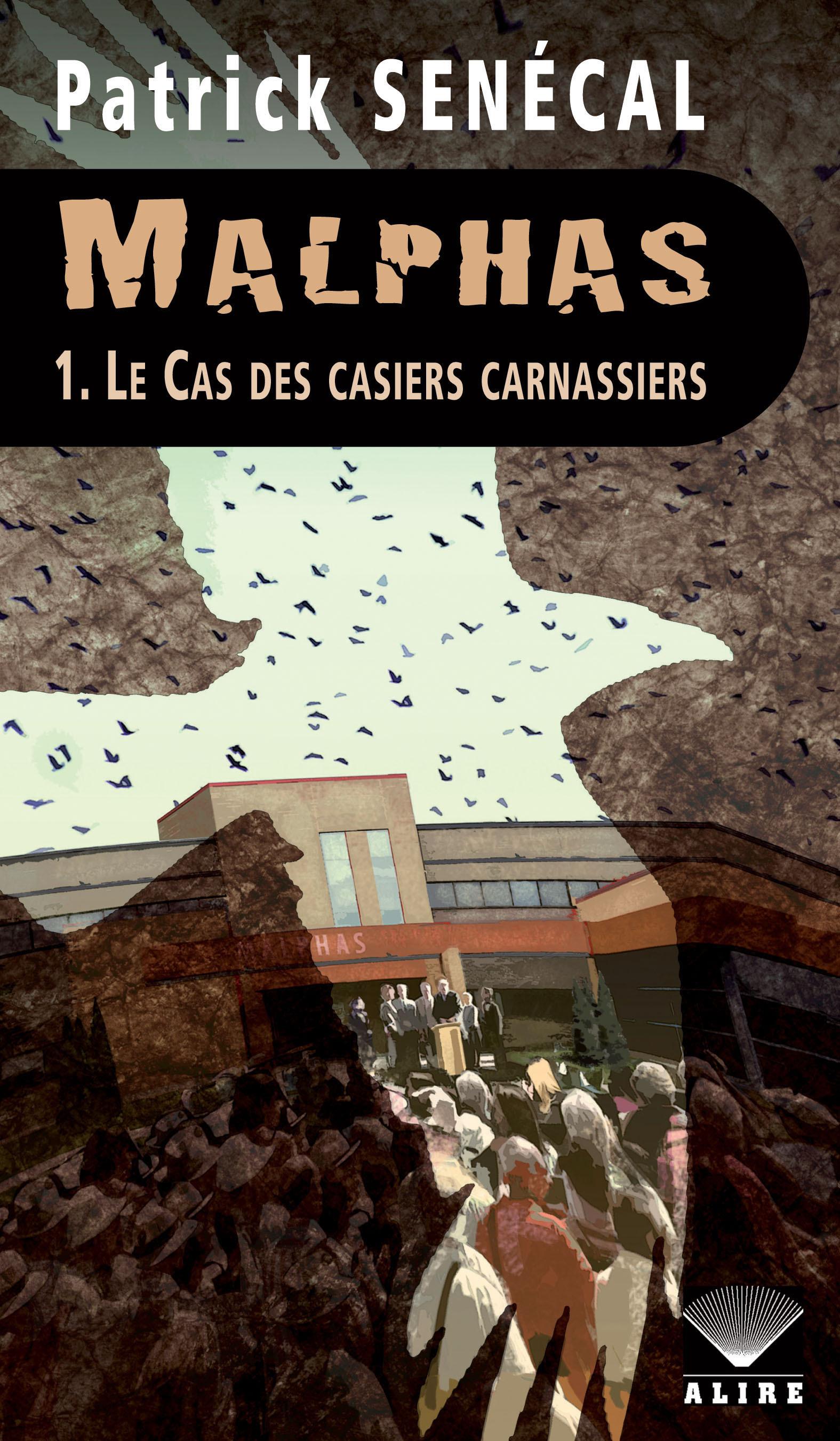 Malphas 1. Le Cas des casiers carnassiers