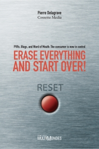 Erase everything and start over: PVRs, blogs, and Word of mouth: the consumer is now in control