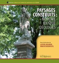 Paysages construits : mémoire, identité, idéologies