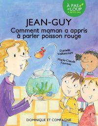 Jean-Guy - Comment maman a appris à parler poisson rouge