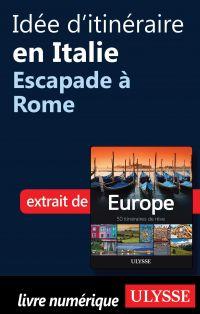 Idée d'itinéraire en Italie - Escapade à Rome