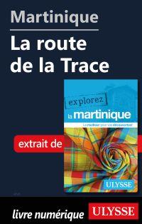 Martinique - La route de la...