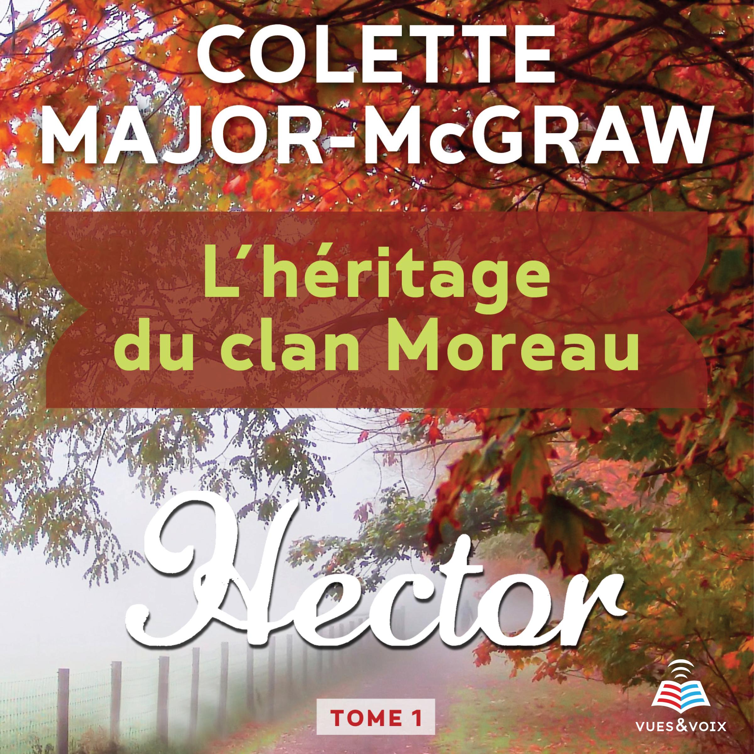 L'héritage du clan Moreau tome 1. Hector