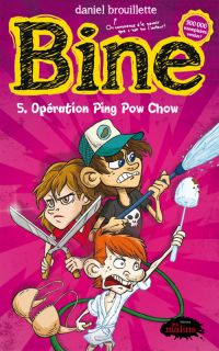 Bine 5 : Opération Ping Pow...
