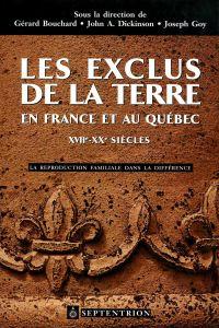 Exclus de la terre en France et au Québec, XVIIe-XXe siècles (Les)