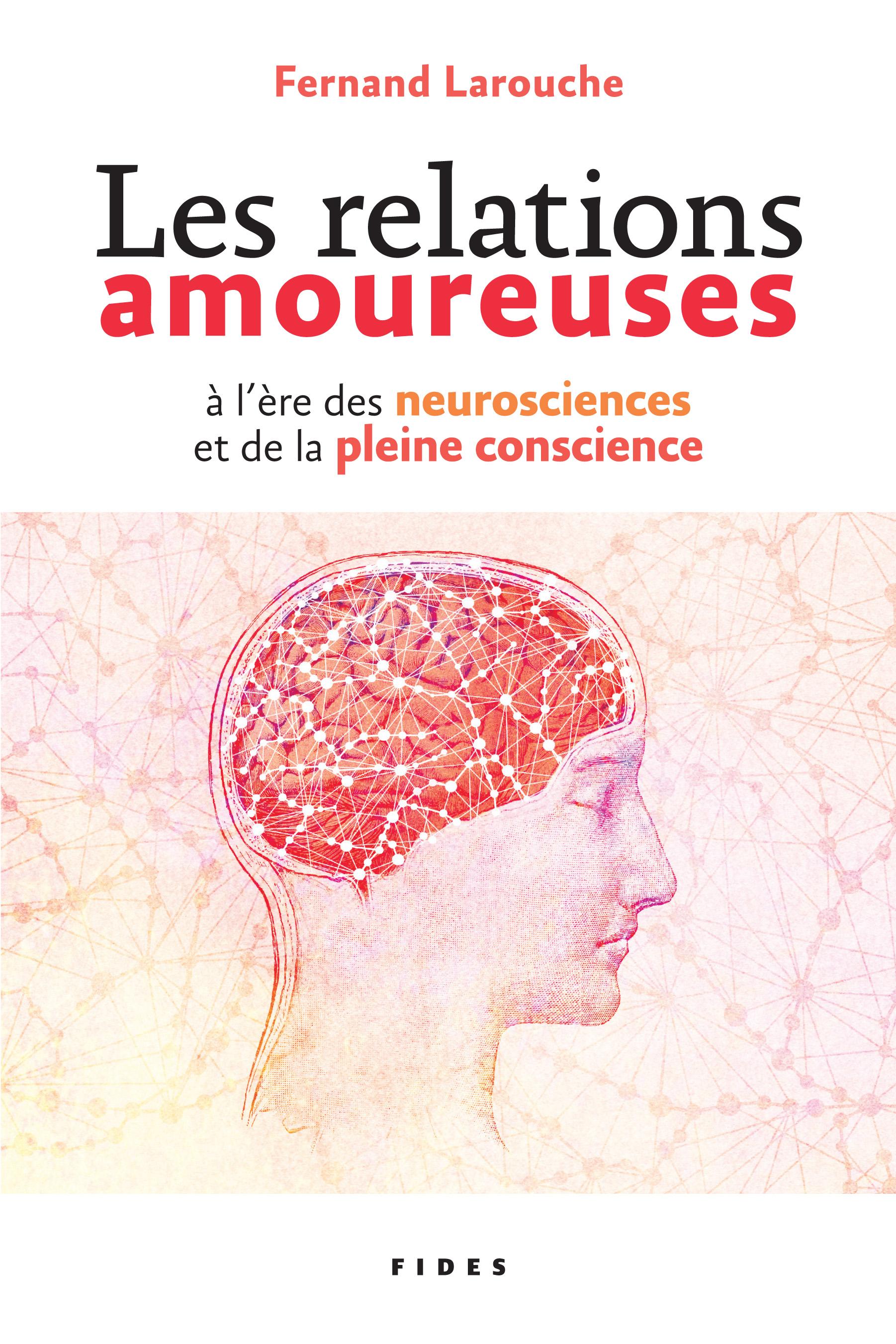 Les relations amoureuses à l'ère des neurosciences et de la pleine conscience