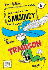 Les soucis d'un Sansoucy 6 - Trahison