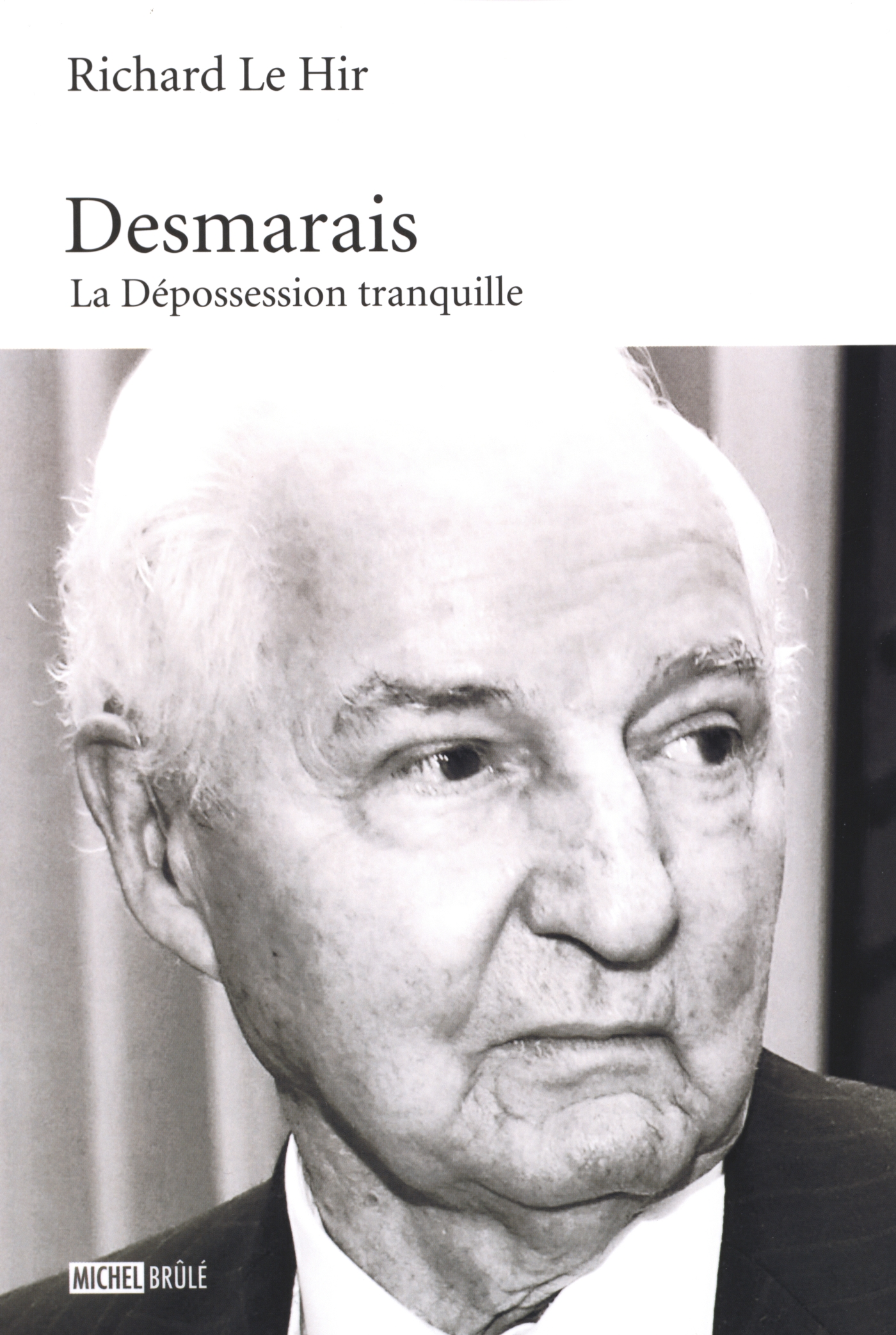 Desmarais : La Dépossession...