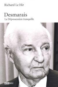Desmarais : La Dépossession...