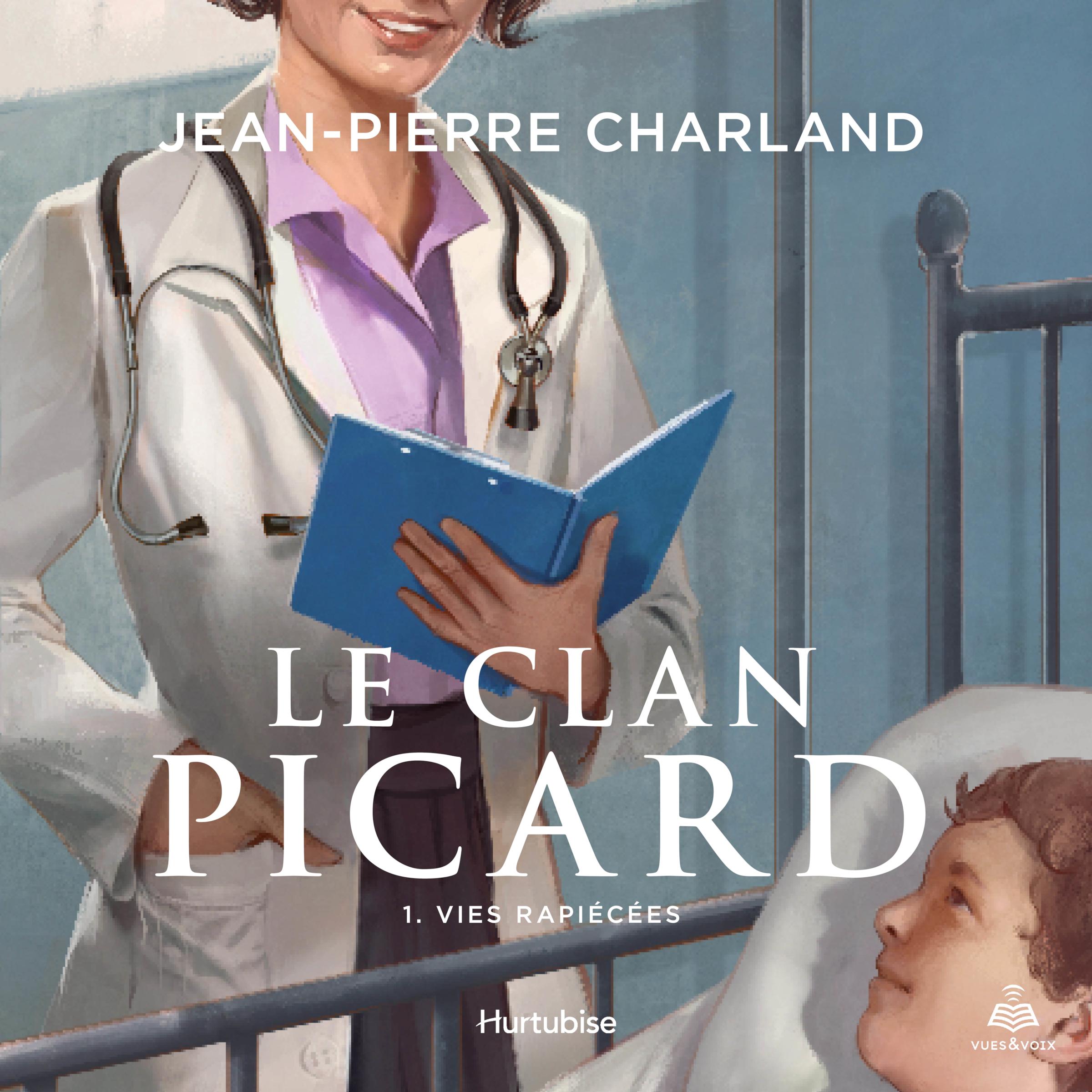 Le clan Picard tome 1. Vies rapi?c?es