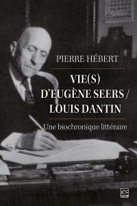 Vie(s) d'Eugène Seers/ Lou...