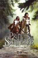Les Princes de Santerre 3 :...