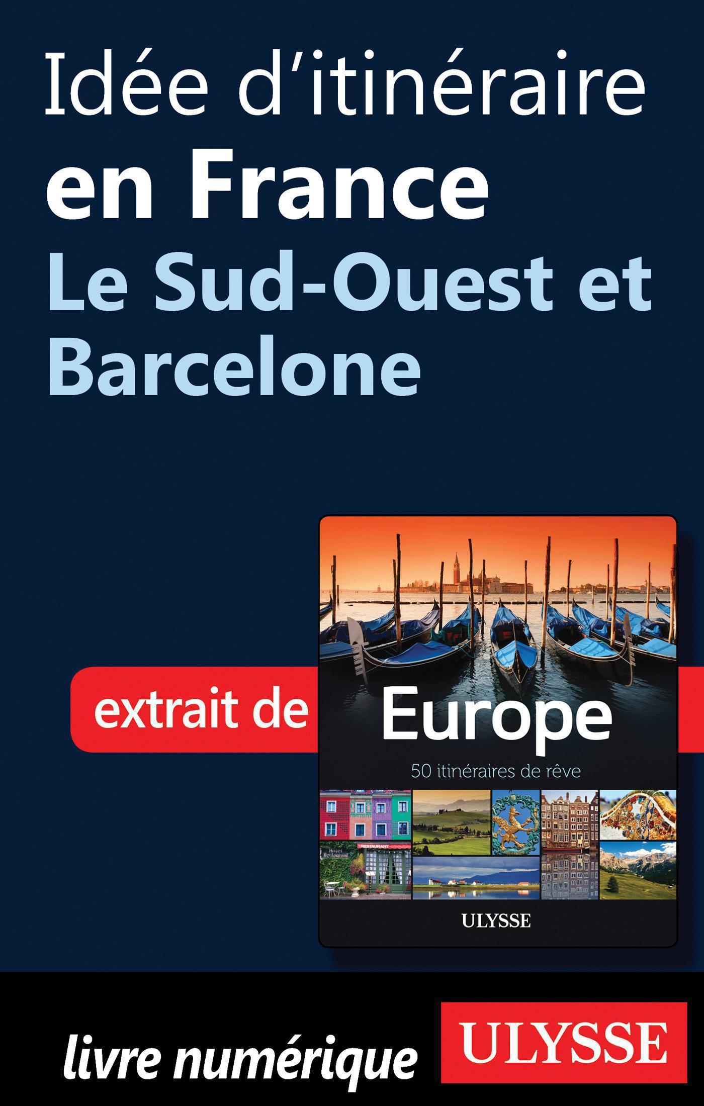 Idée d'itinéraire en France - Le Sud-Ouest et Barcelone