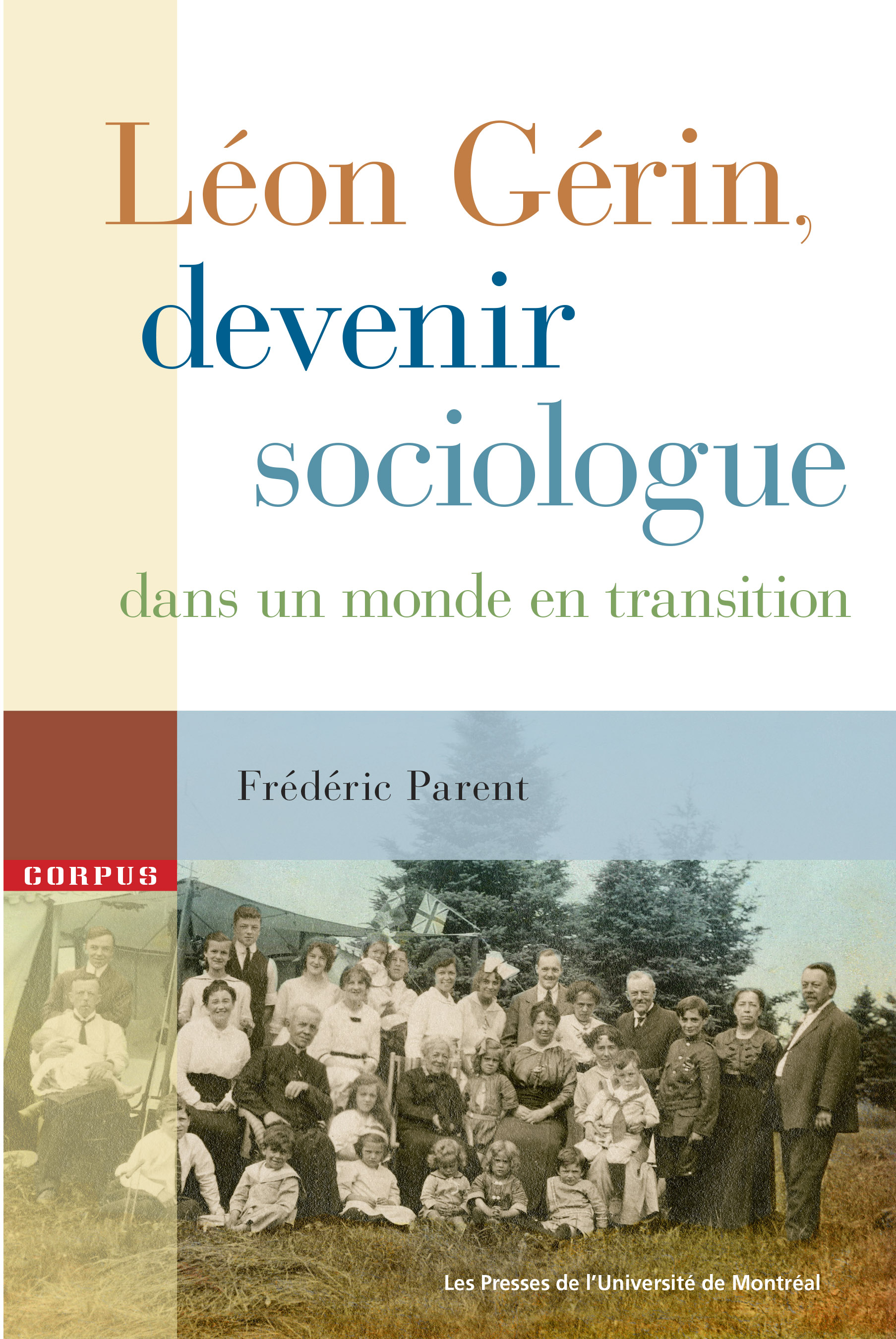 Léon Gérin, devenir sociologue dans un monde en transition